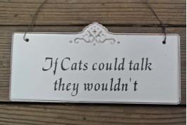 Plåtskylt, if cats could talk